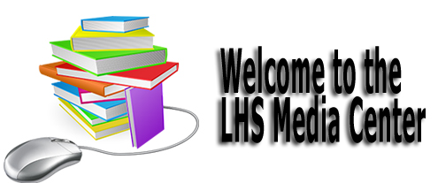 Welcome to the LHS Media Center
